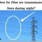 How do pilot see transmission lines at night?